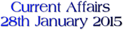 Current Affairs: 28th January 2015