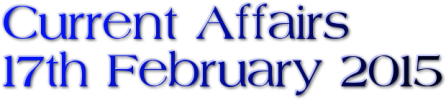 Current Affairs: 17th February 2015