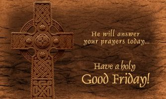 Good Friday    A day to Commemorate Jesus Christ's Passion, Crucifixion and Death