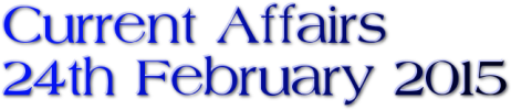 Current Affairs: 24th February 2015