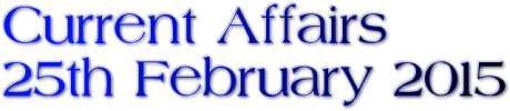 Current Affairs: 25th February 2015