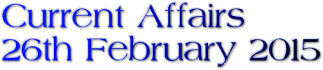 Current Affairs: 26th February 2015
