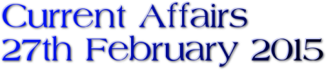 Current Affairs: 27th February 2015