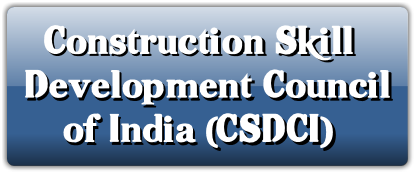 Construction Skill Development Council of India (CSDCI) – NSDC – Know Your SSC PMKVY 2.0