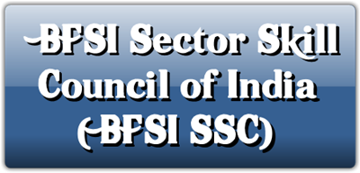 BFSI Sector Skill Council of India –  NSDC – Know your SSC – PMKVY 2.0
