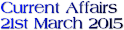 Current Affairs: 21st March 2015