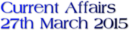 Current Affairs: 27th March 2015