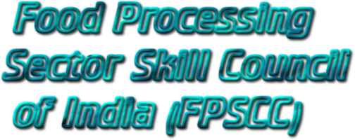 Food Processing Sector Skill Council of India (FPSCC) – NSDC – Know your SSC