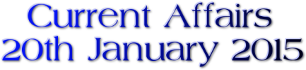 Current Affairs: 20th January 2015