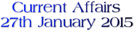 Current Affairs: 27th January 2015
