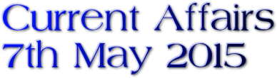 Current Affairs: 7th May 2015