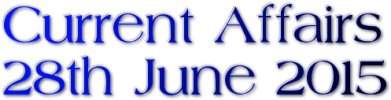Current Affairs – 28th June 2015