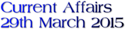 Current Affairs: 29th March 2015