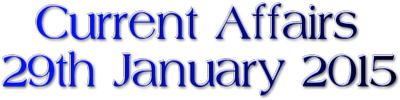 Current Affairs: 29th January 2015