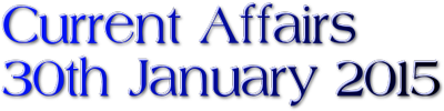 Current Affairs: 30th January 2015