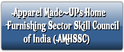 Apparel Made-UPs Home Furnishing Sector Skill Council of India ( AMHSSC) – NSDC – Know  your SSC PMKVY 2.0