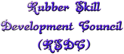 Rubber Skill Development Council (RSDC) – NSDC – Know your SSC –  PMKVY 2.0