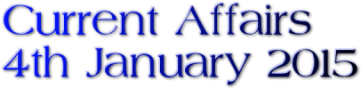 Current Affairs: 4th January 2015