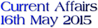 Current Affairs – 16th May 2015