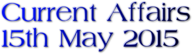 Current Affairs – 15th May 2015