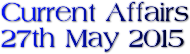 Current Affairs – 27th May 2015