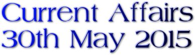 Current Affairs – 30th May 2015