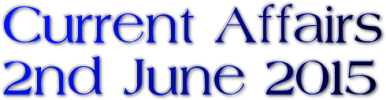 Current Affairs – 2nd June 2015