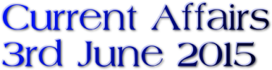 Current Affairs – 3rd June 2015